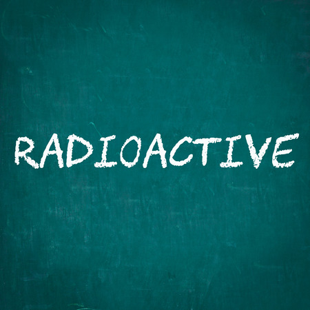 radioactive: RADIOACTIVE written on chalkboard