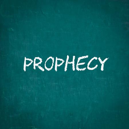 prophecy: PROPHECY written on chalkboard