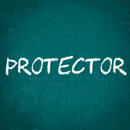 the protector: PROTECTOR written on chalkboard