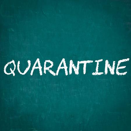 quarantine: QUARANTINE written on chalkboard