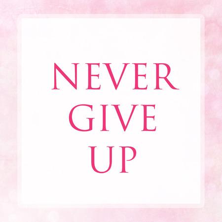 vista: NEVER GIVE UP on pink pastel poster background