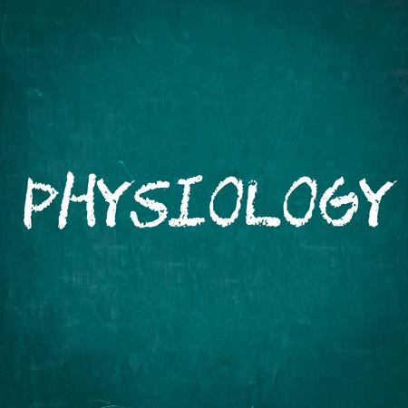 physiology: PHYSIOLOGY written on chalkboard