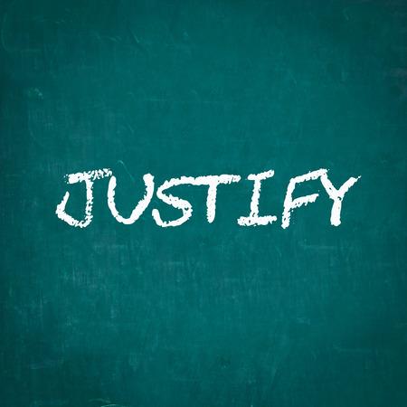 justify: JUSTIFY written on chalkboard