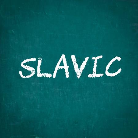 slavic: SLAVIC written on chalkboard