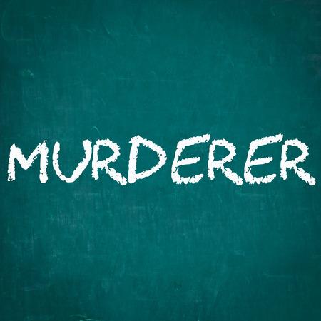 murderer: MURDERER written on chalkboard