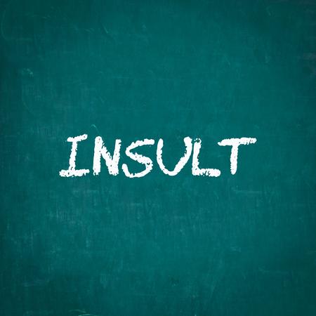 insult: INSULT written on chalkboard