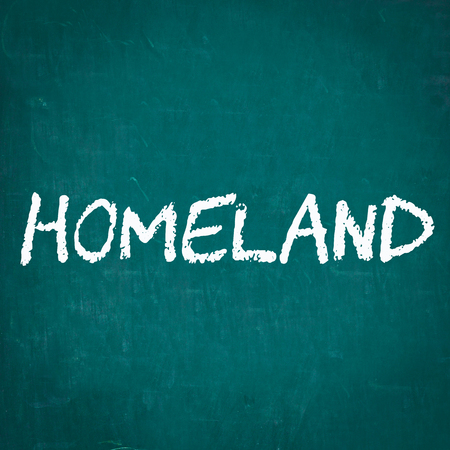 homeland: HOMELAND written on chalkboard