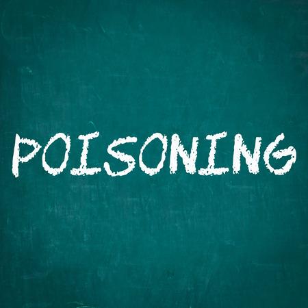 poisoning: POISONING written on chalkboard