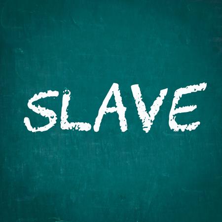 esclavo: ESCLAVO escrita en la pizarra