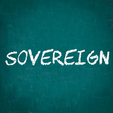 sovereign: SOVEREIGN written on chalkboard