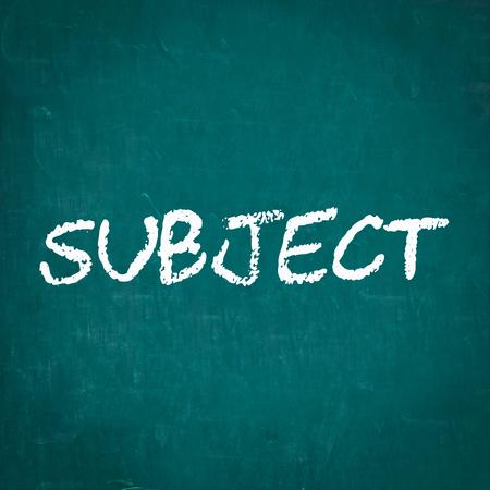 soumis: SUBJECT written on chalkboard