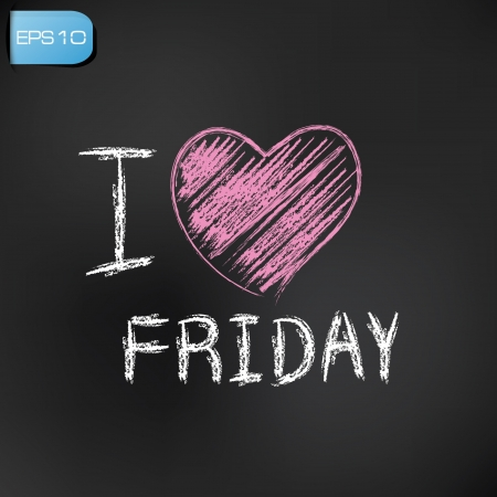 week end: I love friday drawing on blackboard background,vector