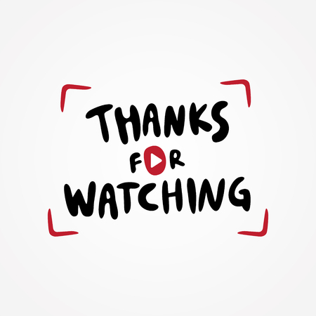 Fun letter THANK FOR WATCHING on the white background. Editable vector template for banner, poster, message, post, digital medie, video. Vector illustration EPS.8 EPS.10