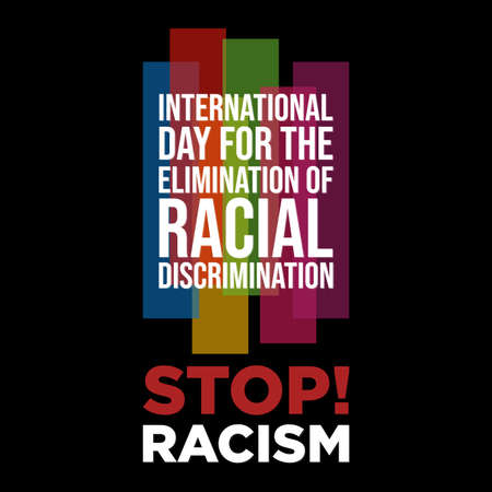 International Day for the Elimination of Racial Discrimination letter on the black background. Equality concept campaign conceptual idea vector poster. Vector illustration
