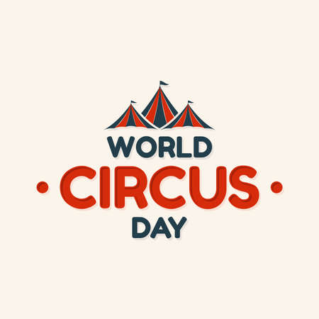 World Circus Day lettering design with roof circus tent in abstract style. Vector illustration EPS.8 EPS.10 Vectores