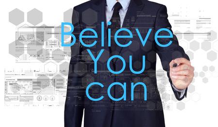 Zakenman schetsen en schrijven Believe You Can, motivatie concept op een witte achtergrond