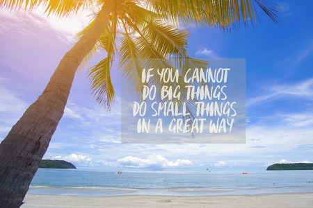 Life inspirational quotes with phrase If you cannot do big things, do small things in a great way Stock Photo
