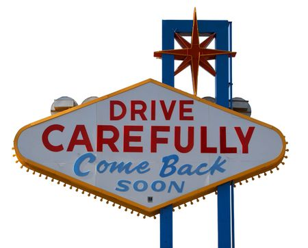 carefully: Las Vegas Strip Drive Carefully Sign with White Background