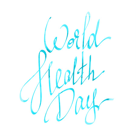 hand written: Hand written inscription World Health Day , calligraphy phrase with hand drawn lettering