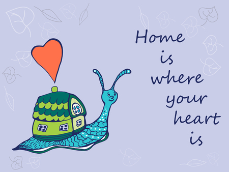where: Hand drawn snail with its house. Home is where your heart is. Vector illustration
