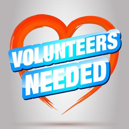 charity work: Volunteers Needed. Volunteers heart Concept. Volunteers Needed Text Vector. Illustration