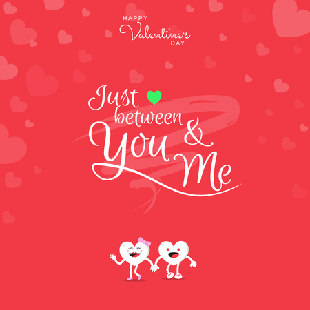Happy Valentine's Day greeting card with handwriting calligraphy Just between You and Me on red background and heart cute cartoon character. Vector illustration.