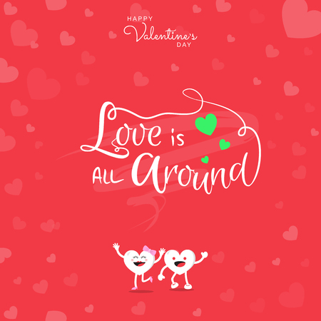Happy Valentine's Day greeting card with handwritten typography Love is all around on red background and heart cute cartoon character. Vector illustration.