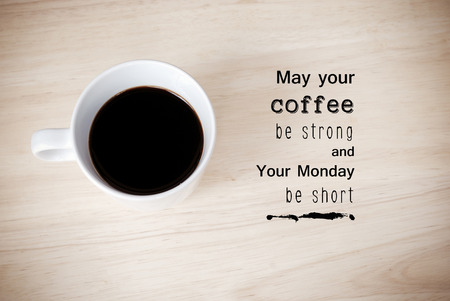 Inspirational quote on coffee cup background with vintage filtered