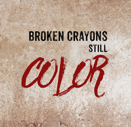 Broken crayons still color : positive motivation, life quote, inspriration Stock Photo