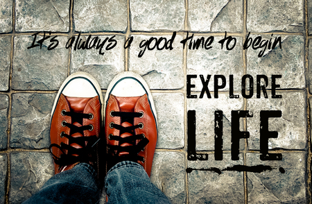 street wise: Its a good time to begin explore life: inspirational quotation, life