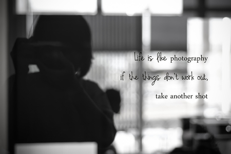 life coaching: Life is like photography if the things dont work out, take another shot : inspirational quotation, positive thinking, life coaching