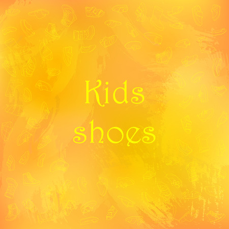 Kids shoes, set, collection of fashion footwear, poster with place for text. Baby, girl, boy, child, childhood. Vector design isolated illustration. Yellow outlines, orange watercolor background. Illustration