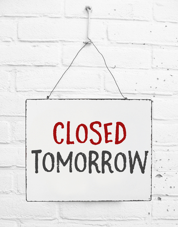 Text board closed tomorrow banner not open sign for store