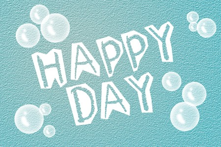 feel good: text happy day on grunge blue illustration background