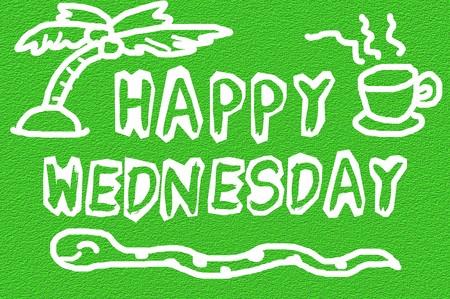 wednesday: text happy wednesday on grunge green illustration background