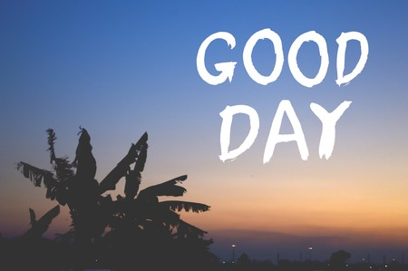 text good day on twilight background