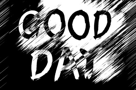 good day: black and white text good day background