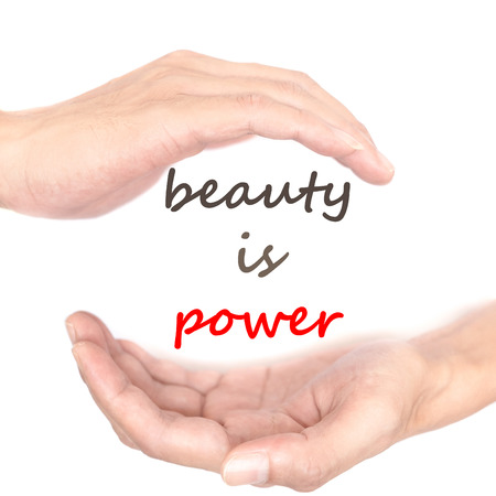 between: Hands concept for beauty is power. Quote is between right and left hand