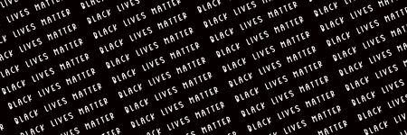 Black Lives Matter white slogan pattern, social poster on black background, banner size