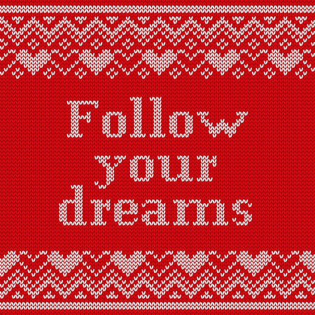 Knitting pattern with text Follow your dreams.