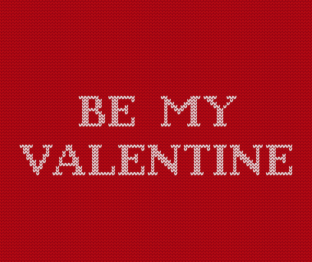 Valentines background. Knit seamless pattern with text Be my Valentine. Knitting design. Vector graphics. Knitted red sweater ornament.