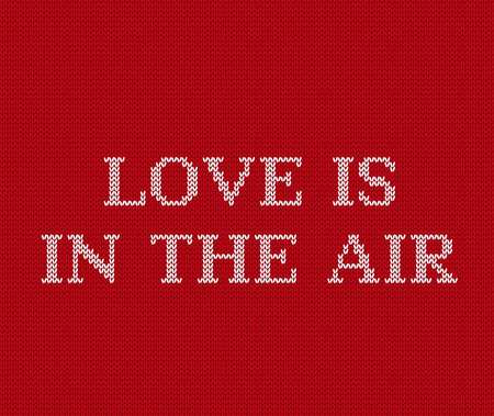Love is in the air. Phrase for Valentines day. Vector graphics. Valentine background. Knit seamless pattern. Knitting design. Knitted red sweater ornament.