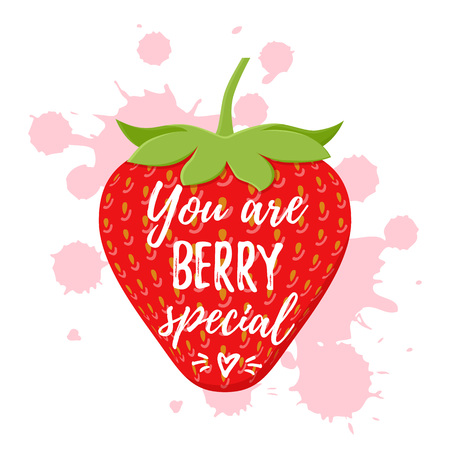 You are berry special. Vector. Love pun with strawberry, quote design. It can be used for t-shirt, poster, card print, mug, phone case etc. Saying on the spot of paint. Иллюстрация