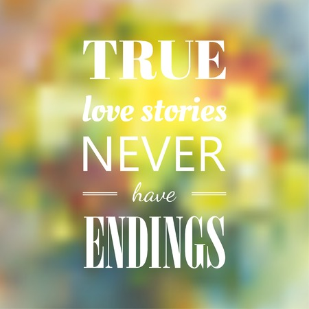 true love: Vector typography on blur background. True love story never have endings. Eps10