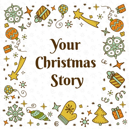 christmas story: Vector christmas doodles card with your christmas story. Eps10