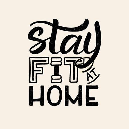 Stay fit at home vector illustration for card, banner, ad, logo, poster. Motivational lettering template or background. Coronavirus Covid-19 fitness. EPS1 10 Logos
