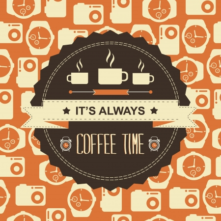 good time: Poster It s always coffee time Typography Vector illustration  Illustration
