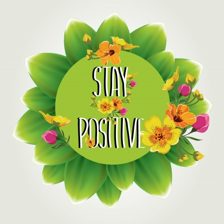 typography vector: Poster Stay positive Typography Vector illustration