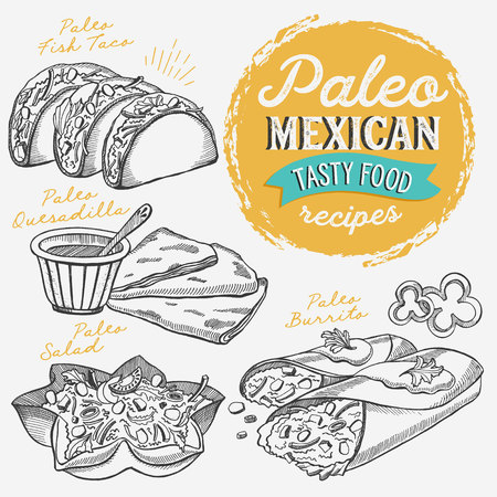 Mexican food illustrations - burrito, tacos, quesadilla for paleo diet. Vector hand drawn poster for cafe and bar. Design with lettering and doodle vintage graphic.