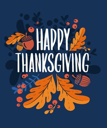 Happy thanksgiving day. Background with colorful autumn illustrations.Poster for holiday celebration. Design vector banner with vintage lettering and hand-drawn graphic elements.